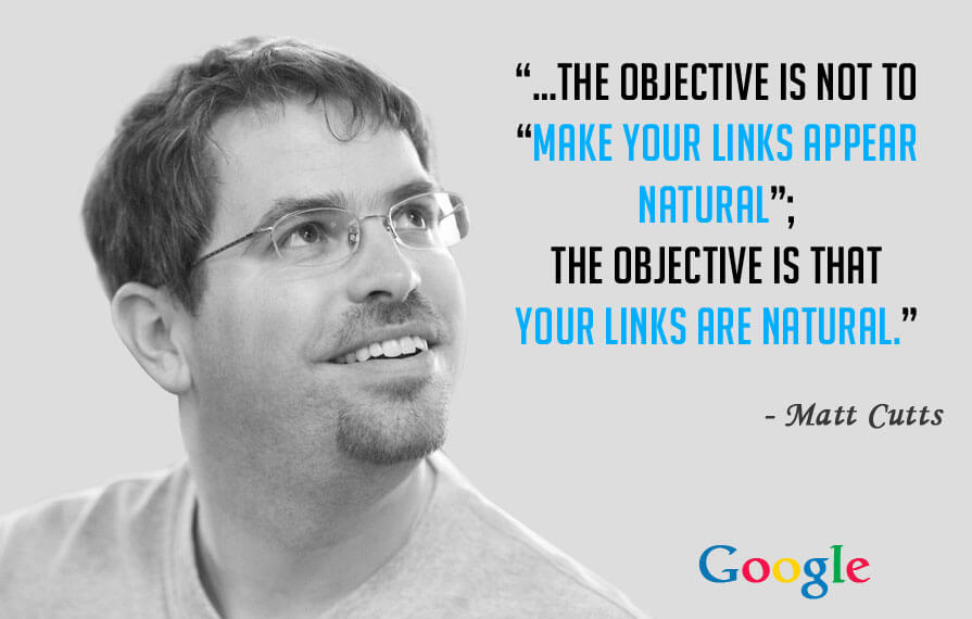 the objective is that your links are natural matt cutts